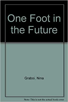 Book One Foot in the Future by Nina Graboi (1991-05-03)