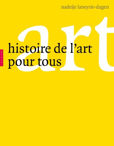 Histoire de l'art pour tous ~ Nadeije Laneyrie-Dagen
