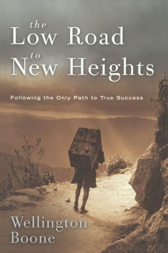 The Low Road to New Heights: Following the Only Path to True Success ()