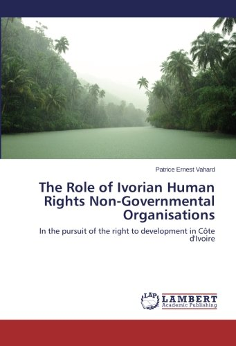 The Role of Ivorian Human Rights Non-Governmental Organisations: In the pursuit of the right to development in Côte d'Ivoire