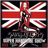 Super Hardcore Show by Shameless