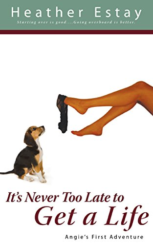 book cover of It\'s Never Too Late to Get a Life