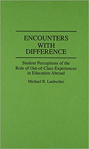 Encounters with Difference: Student Perceptions of the Role of Out-of-Class Experiences in Education Abroad (Contributions to the Study of Education)