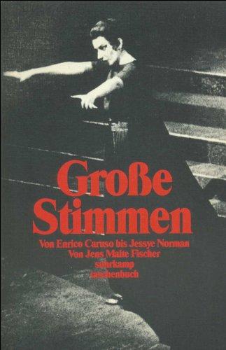 Große Stimmen: Von Enrico Caruso bis Jessye Norman (suhrkamp taschenbuch)