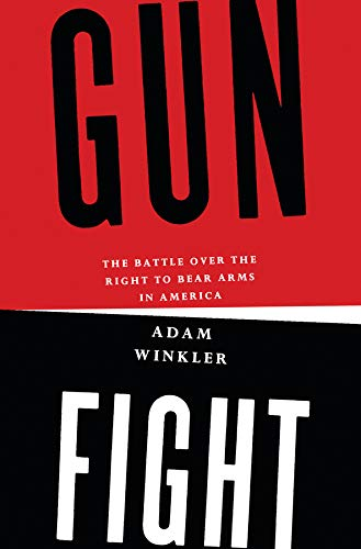 Gunfight: The Battle over the Right to Bear Arms in America (Gun Control Debate Arguments For And Against)
