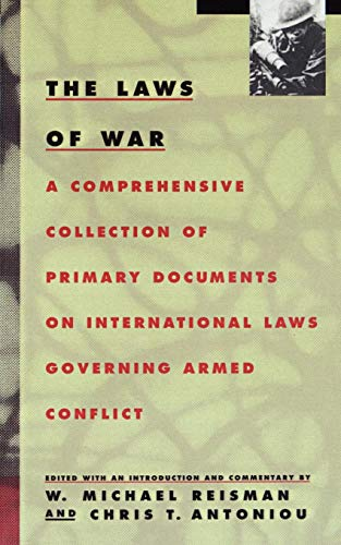 The Laws of War: A Comprehensive Collection of Primary Documents on International Laws Governing Armed Conflict (Primary Source Documents On The Civil War)