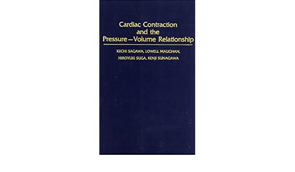 Cardiac Contraction and the Pressure-Volume Relationship
