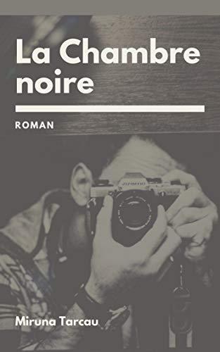 La Chambre Noire French Edition Kindle Edition By Miruna Tarcau