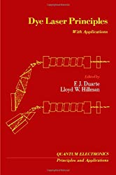 Dye Laser Principles: With Applications (Quantum Electronics--Principles and Applications)