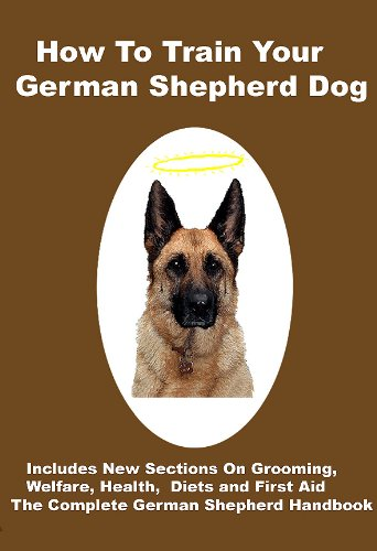 how-to-train-your-german-shepherd-dog-includes-training-grooming-health-diets-and-dog-first-aid