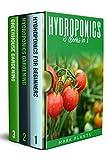 Hydroponics: 3 Books in1: A Pratical Beginners