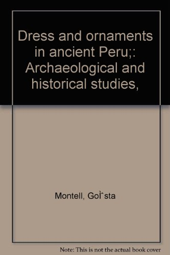 Dress and ornaments in ancient Peru;: Archaeological and historical ()