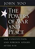 The Powers of War and Peace, John Yoo, 0226960315