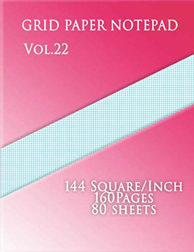 Graph Design - Graph Paper Notepad Vol.22    :144 Square/Inch,160 pages,80 sheets: (Large, 8.5 x 11) 12 lines/inch,Graph Paper with twelve lines per inch on ... paper has twelve aqua blue lines every inch.