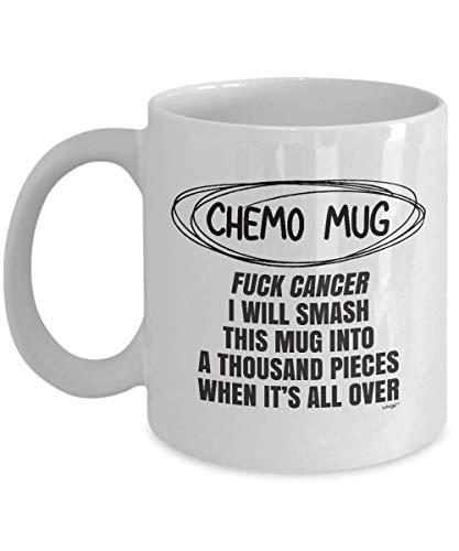 Chemo Mug Cancer Fighting Survivor Treatment Coffee Tea Cup Gift - Fu Cancer Beat I Smash This Into A Thousand Pieces When It's All Over | For Men Women Patient 11oz Whizk MGA005 ()