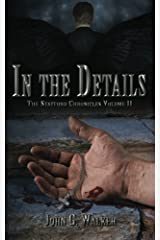 In The Details: The Statford Chronicles (Volume 2) Paperback