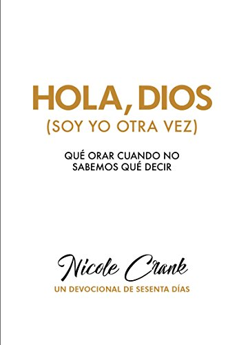 Hola, Dios (Soy Yo Otra Vez) (Spanish Edition) [Nicole Crank] (Tapa Blanda)