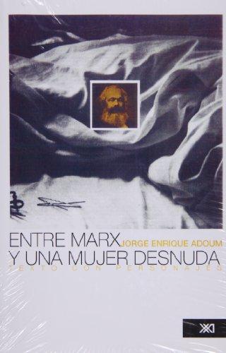 Entre Marx y una mujer desnuda (Creación literaria) (Spanish Edition)