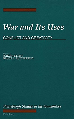 War and Its Uses: Conflict and Creativity (The Plattsburgh Studies in the Humanities) by Brand: Peter Lang International Academic Publishers