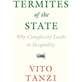 Termites of the State: Why Complexity Leads to Inequality