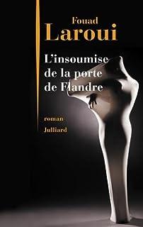 L'insoumise de la Porte de Flandre, Laroui, Fouad