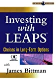 Investing with Leaps : Choices in Long-Term Options, Bittman, James, 1592801757
