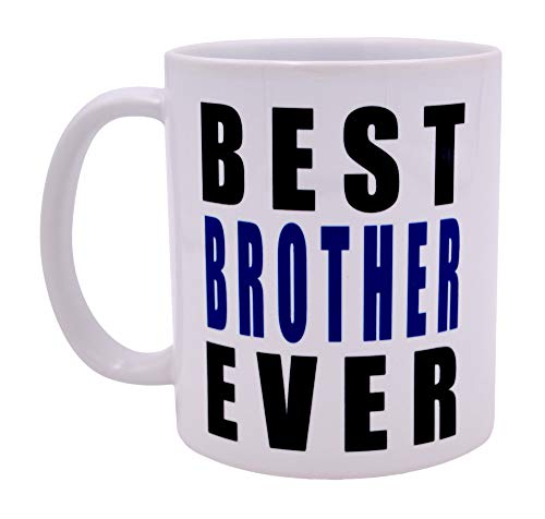 Funny Coffee Mug Best Brother Ever Novelty Cup Great Gift Idea For Sibling Brother or Best Friend