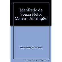 Manfredo de Souza Neto, Marco - Abril 1986