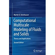 Computational Multiscale Modeling of Fluids and Solids: Theory and Applications