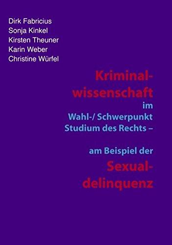 kriminalwissenschaft-im-wahl-schwerpunkt-studium-des-rechts-am-beispiel-der-sexualdelinquenz