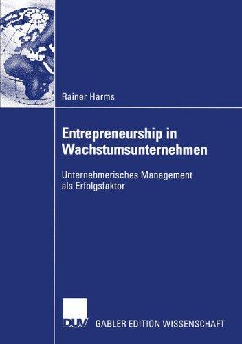 Entrepreneurship in Wachstumsunternehmen: Unternehmerisches Management als Erfolgsfaktor