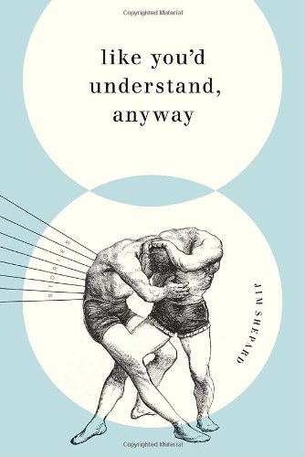 Read Online Like You'd Understand, Anyway: Stories pdf epub