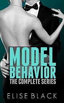 MODEL BEHAVIOR: The Complete Series (Volumes 1-3) by [Black, Elise]