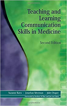 Teaching And Learning Communication Skills In Medicine por Suzanne Kurtz epub