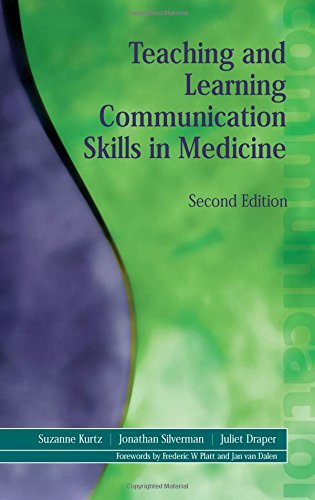 Teaching and Learning Communication Skills in Medicine, 2nd Edition