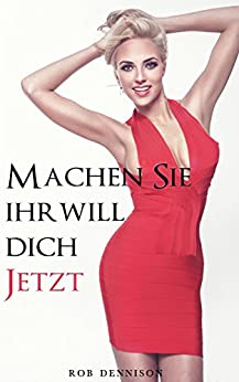 machen sie ihr will dich jetzt schnell sex unterricht 2 german edition ebook. Black Bedroom Furniture Sets. Home Design Ideas