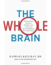 The Whole Brain: The Microbiome Solution to Heal Depression, Anxiety, and Mental Fog without Prescription Drugs