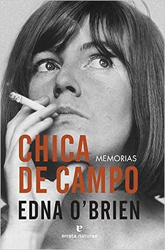 Chica de campo: Memorias (El Pasaje de los Panoramas): Amazon.es: Edna OBrien, Regina López Muñoz: Libros