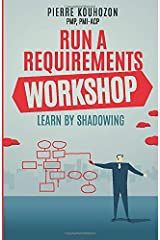 RUN A REQUIREMENTS WORKSHOP: LEARN BY SHADOWING Paperback