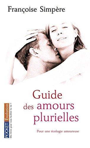 Guide des amours plurielles Poche – 20 mai 2009 Françoise SIMPERE Pocket 2266186213 Sexualité