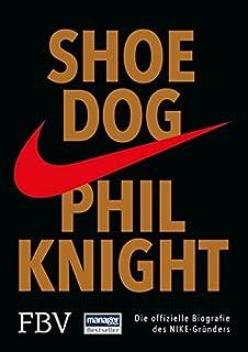 finest selection 8329b a29cf Shoe Dog  Die offizielle Biografie des NIKE-Gründers