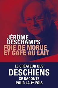 Foie de morue et café au lait par Jérôme Deschamps