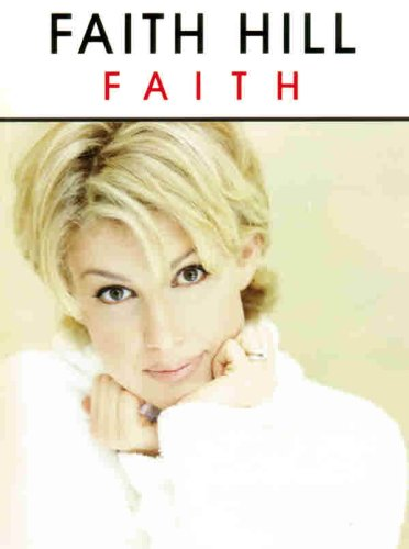 Faith Hill -- Faith: Piano/Vocal/Chords