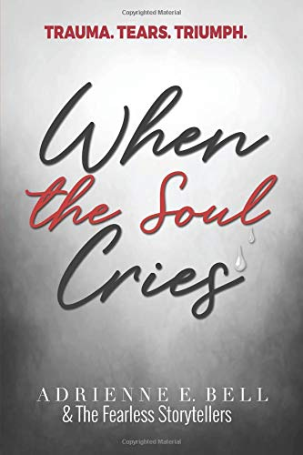 Pdf Parenting WHEN THE SOUL CRIES: TRAUMA. TEARS. TRIUMPH.