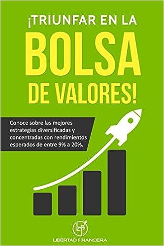 Conoce sobre las mejores estrategias diversificadas y concentradas con rendimientos esperados de entre 9% a 20%. (Spanish Edition): Dr. Scott Brown, ...