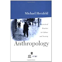 Anthropology: Theoretical Practice in Culture and Society