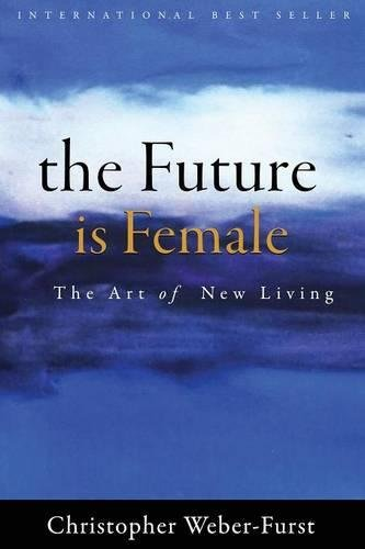 The Future Is Female: The Art of New Living PDF