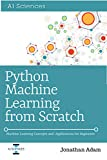 Python Machine Learning from Scratch: Hands-On with Scikit-Learn and TensorFlow