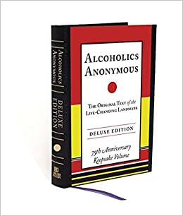 Alcoholics Anonymous: The Original Text of the Life-Changing