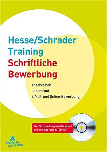 Hesse/Schrader-Training Schriftliche Bewerbung: Anschreiben - Lebenslauf - E-Mail- und Online-Bewerbung Broschiert – Oktober 2010 Jürgen Hesse Hans Ch Schrader Eichborn 3821857188